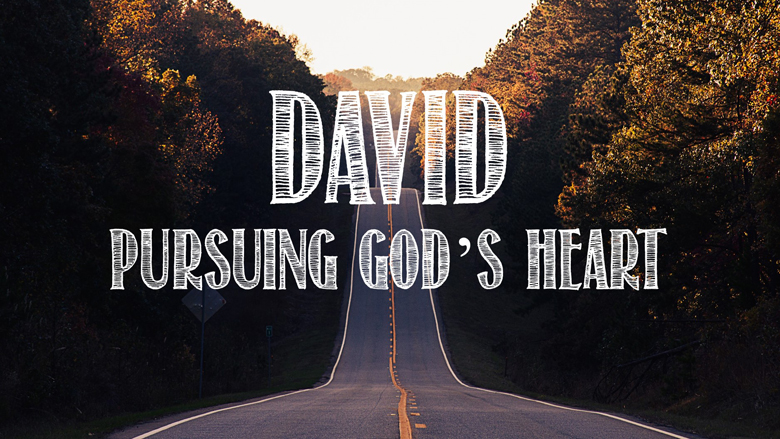 David: Pursuing God's Heart
